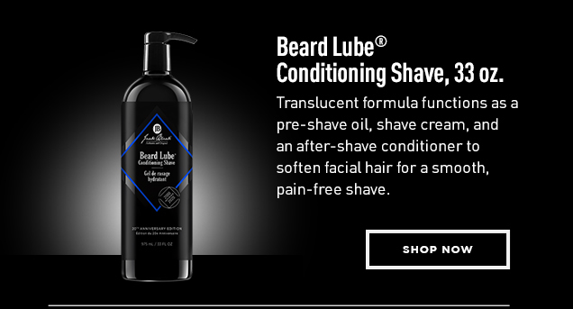 Beard Lube® Conditioning Shave, 33 oz. Translucent formula functions as a pre-shave oil, shave cream, and an after-shave conditioner to soften facial hair for a smooth, pain-free shave. Shop Now