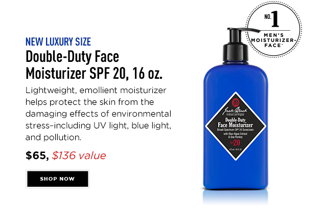 NEW LUXURY SIZE. Double-Duty Face Moisturizer SPF 20, 16 oz. #1 Men's Face Moisturizer *. Lightweight, emollient moisturizer helps protect the skin from the damaging effects of environmental stress–including UV light, blue light, and pollution. $65, a $136 value. Shop Now